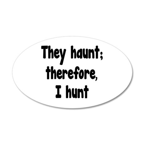 Ghost Hunter's Philosophy 20x12 Oval Wall Decal