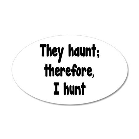 Ghost Hunter's Philosophy 35x21 Oval Wall Decal