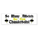 """So Many Antheists: So Few Thunderbolts!"" Bumper Sticker"