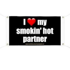 """Love My Smokin' Hot Partner"" Banner"