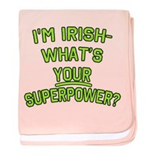 I'm Irish What's Your Superpower baby blanket