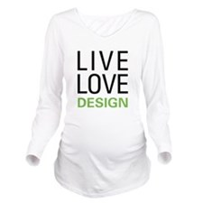 Live Love Design Long Sleeve Maternity T-Shirt