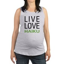 Live Love Haiku Maternity Tank Top