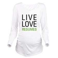 liveresume.png Long Sleeve Maternity T-Shirt