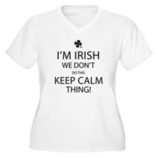I'm Irish, We Don T-Shirt