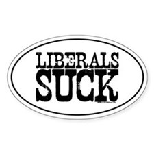Liberals Suck Oval Decal