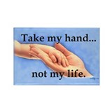 Take my hand, not my life Rectangle Magnet 100 pk