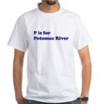 P is for Potomac River White T-Shirt