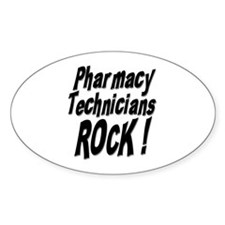Pharmacy Techs Rock ! Oval Decal