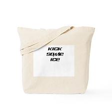 KICK SOME ICE Tote Bag