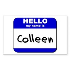 hello my name is colleen Rectangle Decal