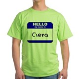 hello my name is ciera T-Shirt