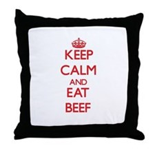 Keep calm and eat Beef Throw Pillow