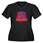 Rehab is for Quitters Women's Plus Size V-Neck Dar