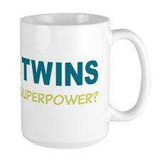I MAKE TWINS Whats Your superpower? Coffee Mug