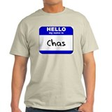 hello my name is chas T-Shirt
