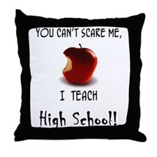 No scare high school teacher Throw Pillow