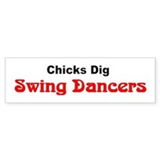 """Chicks Dig Swing Dancers"" Bumper Car Sticker"