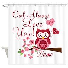 Owl Always Love You Shower Curtain