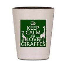 Keep Calm and Love Giraffes Shot Glass