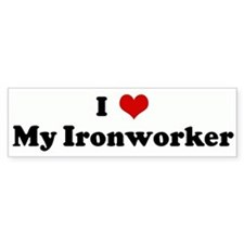 I Love My Ironworker Bumper Bumper Sticker