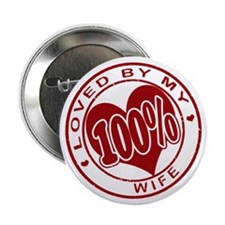 """""""100% Loved"""" [Wife] Button"""