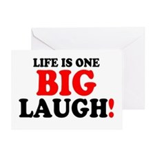 LIFE IS ONE BIG LAUGH! Greeting Card