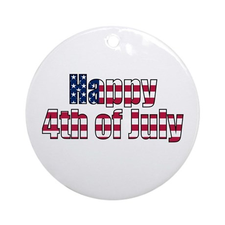 Happy 4th of July Ornament (Round)
