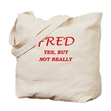 Not Really FRED Tote Bag
