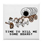 Time to Kill me Some Bears! (Oregon Trail) Tile Co