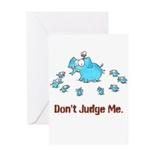 DON'T JUDGE ME Greeting Card