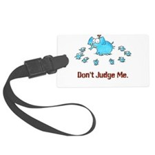 DON'T JUDGE ME Luggage Tag