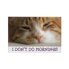 I Don't Do Mornings Cat Magnet