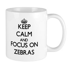 Keep calm and focus on Zebras Mugs