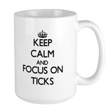 Keep calm and focus on Ticks Mugs