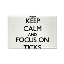 Keep calm and focus on Ticks Magnets