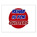 Rehab is for Quitters Small Poster