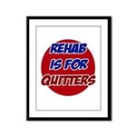 Rehab is for Quitters Framed Panel Print