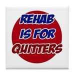 Rehab is for Quitters Tile Coaster