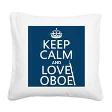 Keep Calm and Love Oboe Square Canvas Pillow
