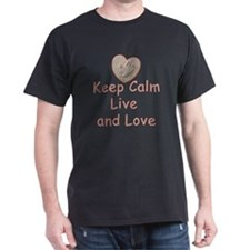 Keep Calm Live and Love for Kayla T-Shirt