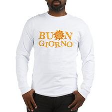 Buon Giorno Long Sleeve T-Shirt
