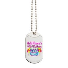 40TH PARTY Dog Tags