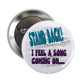 """I feel a song coning on"" Button"