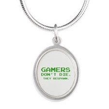 Gamers Don't Die. They Respawn. Silver Oval Neckla