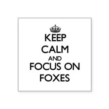 Keep calm and focus on Foxes Sticker