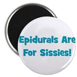 Epidurals Are For Sissies Magnet