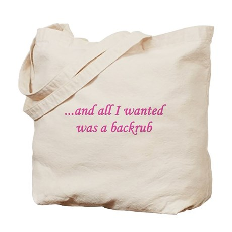 and all I wanted was a backru Tote Bag