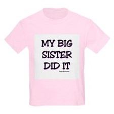 My Big Sister Did It T-Shirt
