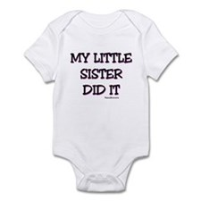 My Little Sister Did It Infant Bodysuit